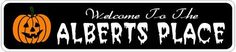ALBERTS PLACE Lastname Halloween Sign - Welcome to Scary Decor, Autumn, Aluminum - 4 x 18 Inches by The Lizton Sign Shop. $12.99. Great Gift Idea. 4 x 18 Inches. Rounded Corners. Aluminum Brand New Sign. Predrillied for Hanging. ALBERTS PLACE Lastname Halloween Sign - Welcome to Scary Decor, Autumn, Aluminum 4 x 18 Inches - Aluminum personalized brand new sign for your Autumn and Halloween Decor. Made of aluminum and high quality lettering and graphics. Made to last for years o...