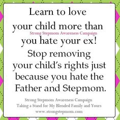 Learn to love your child more than you hate your ex...