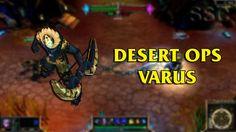 Desert Ops Varus LoL Custom Skin ShowCase