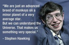 Stephen Hawking, the scientist who reshaped cosmology, dies aged RIP professor. Motivational Quotes For Students, Leadership Quotes, Success Quotes, Famous Quotes, Best Quotes, Professor, Stephen Hawking Quotes, Advertising Quotes, Carl Sagan