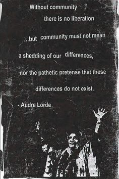 Audre Lorde is one of the most amazing women that ever lived, love her.