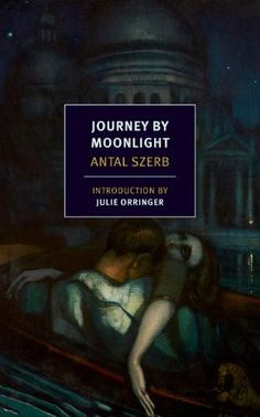Journey by Moonlight (NYRB Classics) by Antal Szerb/ completed 2.13.16   5 stars