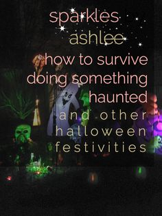 How to Survive Doing Something Haunted and Other Halloween Festivities by Sparkles by Ashlee: faith, funny, & fulfilling dreams