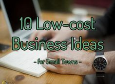 Many People Looking For Ways To Bring In Extra Income These Low Cost Business Small Town Ideasbusiness