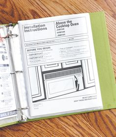 Keep your instruction manuals and warranties in a binder with clear pockets; use tabs to separate appliances and gadgets by room.