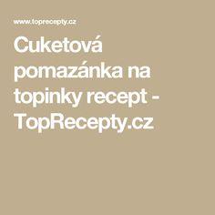 Cuketová pomazánka na topinky recept - TopRecepty.cz