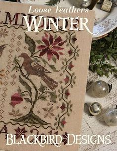 """This is the """"Winter"""" cross stitch pattern to the Loose Feather Series Summer, Autumn and Winter. This Blackbird Designs cross stitch patter. Cross Stitch Love, Modern Cross Stitch, Cross Stitch Kits, Cross Stitch Charts, Cross Stitch Sampler Patterns, Cross Stitch Samplers, Cross Stitch Designs, Stitching On Paper, Cross Stitching"""