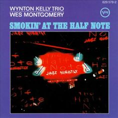 Wynton Kelly Trio / Wes Montgomery - Smokin' at the Half Note