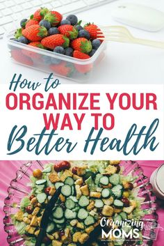 How to organize your way to better health. Use routines, habits, and intentional goal setting to craft a healthier lifestyle.
