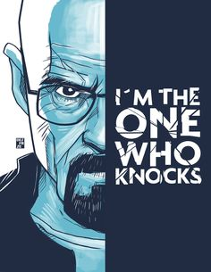 The one who knocks ~ [Breaking Bad]