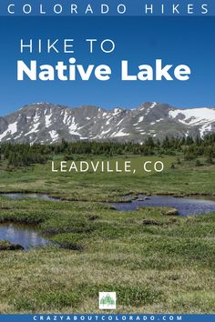 Native Lake Trail, near Leadville CO, is one for the bucket list of hikes in Colorado. You'll find yourself hiking uphill through dense pines and spruces, crossing creeks, hiking across alpine tundra above treeline then down again with towering views of Mt. Massive and the Continental Divide. Colorado Hiking, Colorado Lakes, Snowboard, Travel Usa, Travel Tips, Waterfall Trail, Continental Divide, Hiking Trips, Backpacking Tips