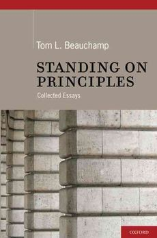 Standing on principles : collected essays / Tom L. Beauchamp