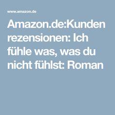 Amazon.de:Kundenrezensionen: Ich fühle was, was du nicht fühlst: Roman