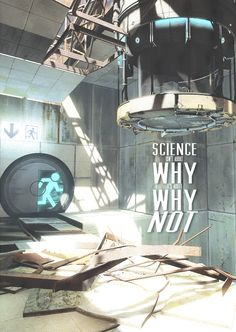 Science isn't about why. V Games, Best Games, Board Games, Portal Memes, Portal 2, Valve Games, Companion Cube, Aperture Science, Overwatch Comic
