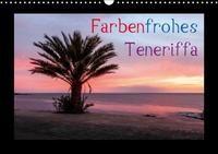 Farbenfrohes Teneriffa (Wandkalender 2016 DIN A3 quer)