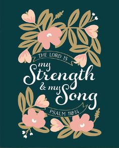 "Psalm 118:14 ""The Lord is my strength & my song"" » French Press Mornings"