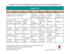 Free printable August 2012 calendar listing one 15 minute decluttering mission to do each day, from Home Storage Solutions 101.  *i love these.  each task is actually do-able within a busy family schedule.  always good ideas, too.