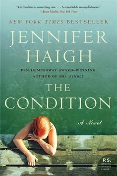 The Condition: A Novel....    Wasn't quite sure about this one when I first started reading it but ended up enjoying it.