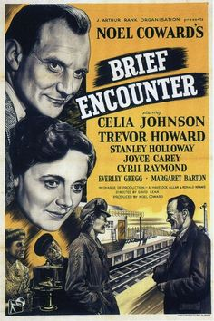 Brief Encounter - 1945 Directed by: David Lean Based on: Still Life 1936 play by Noël Coward Starring: Celia Johnson Trevor Howard Stanley Holloway Joyce Carey Old Movie Posters, Classic Movie Posters, Cinema Posters, Classic Movies, Movie Titles, Movie Film, Classic Tv, Vintage Posters, Martin Scorsese