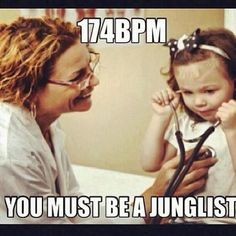 174 BPM You might be a junglist.