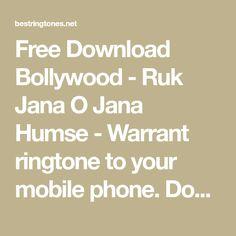 Bollywood Ruk Jana O Jana Humse - Warrant Ringtone Best Ringtones, Ringtone Download, Bollywood, Phone, Free, Telephone, Mobile Phones