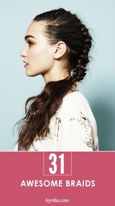 31 awesome braids - perfect for festival season! // #hair #braids