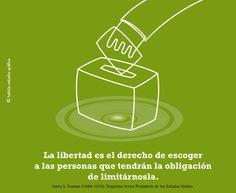 La libertad es el derecho de escoger a las personas que tendrán la obligación de limitárnosla.