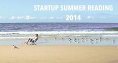 Startup Summer Reading: Top 10 Business Books for Entrepreneurs