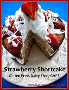 Gluten and Dairy Free Strawberry Shortcake (can be GAPS free too) www.inspired-housewife.com