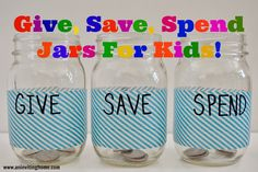 Give, Save, Spend Jars For Kids!  Love this responsibility system for kids! www.aninvitinghome.com