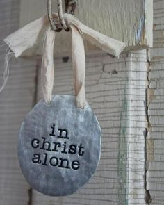 In Christ alone my hope is found,  He is my light, my strength, my song. - Stuart Townend, Keith Getty