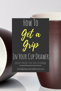 4 Steps to Getting A Grip in Your Cup Drawer - Get A Grip, Do It Yourself Projects, Easy Projects, Letter Board, Drawers, How To Get, Mugs, Cups, Drawer