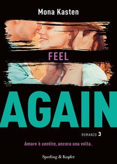 "08/05/2018 ""Feel again"" di Mona Kasten [Sperling & Kupfer]"
