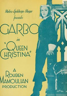 1934 Garbo in Queen Christina (of Sweden b.1632 – d.1654)  In real life, Christina's main reason for abdication was her determination not to marry