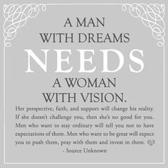 "Quotes for men, relationship, good woman. ""A man with dreams needs a woman with vision..."""