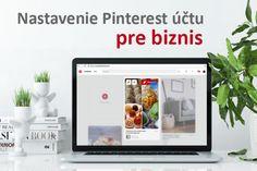 Založenie a nastavenie Pinterest účtu pre biznis. Základné naplnenie a príklady.