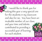 This is a colorful thank you card with a thoughtful message to use for your parent volunteers at the end of the school year. I print it on white ca...