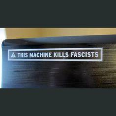 this machine kills fascists DFTBA