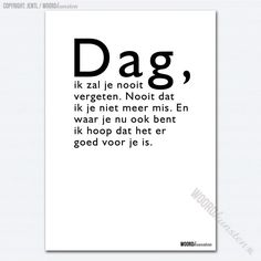 True Quotes, Words Quotes, Wise Words, Best Quotes, Sayings, Goodbye Quotes, Dutch Words, Dutch Quotes, After Life