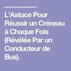 L'Astuce Pour Réussir un Créneau à Chaque Fois (Révélée Par un Conducteur de Bus).