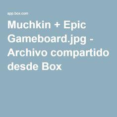 Muchkin + Epic Gameboard.jpg - Archivo compartido desde Box