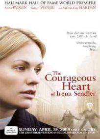 O Coração Corajoso de Irena Sendler - Baseado na verdadeira história de Irena Sendler, uma assistente social polaca que durante a Segunda Guerra Mundial ajudou a salvar cerca de 2500 crianças Judias, contrabandeando-as para fora do Gueto de Varsóvia. Filme produzido para a televisão, que foi indicado a vários Prémios Emmy.
