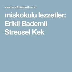 miskokulu lezzetler: Erikli Bademli Streusel Kek