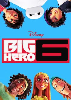 Check Out the New Poster for Disney's Movie 'Big Hero 6'!