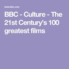 BBC - Culture - The 21st Century's 100 greatest films