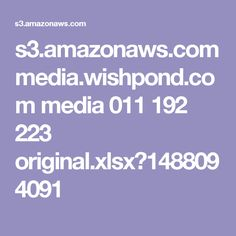 s3.amazonaws.com media.wishpond.com media 011 192 223 original.xlsx?1488094091