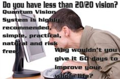 Achieve 20/20 vision in just 7 days. It solve the very root cause of the problem to free you from eye. http://quantumvisionsystems.net/ For more information: https://www.youtube.com/watch?v=hUwF5bCBWeU