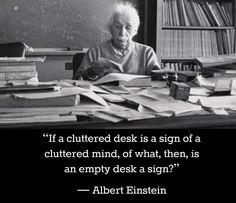 Als een rommelig bureau een teken is van een rommelig hoofd, waarvan is een leeg bureau dan een teken?