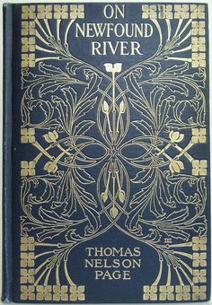 On Newfound River by Thomas Nelson Page, New York: Charles Scribner's Sons 1906 | Beautiful Antique Books