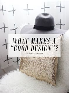 "What Makes a ""Good Design""?"